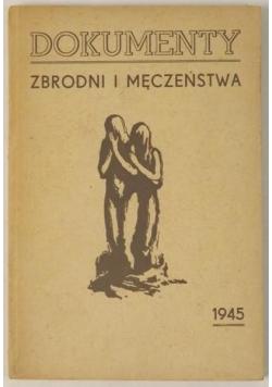 Dokumenty zbrodni i męczeństwa, 1945 r.