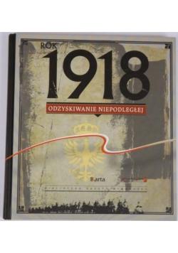 Rok 1918. Odzyskiwanie niepodległości