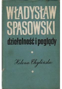 Władysław Spasowski. Działalność i poglądy