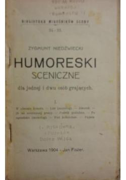 Humoreski sceniczne dla jednej i dwu osób grających , 1904 r.