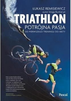 Triathlon. Potrójna pasja -od pierwszego treningu