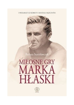 Miłosne gry Marka Hłaski