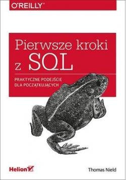 Pierwsze kroki z SQL. Praktyczne podejście