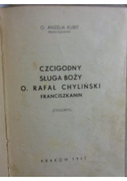 Czcigodny sługa Boży O. Rafał Chyliński, 1937 r.