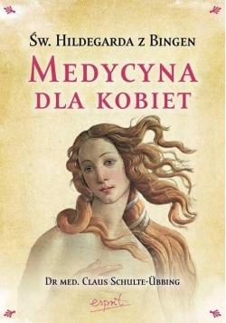 Św. Hildegarda z Bingen. Medycyna dla kobiet nowa
