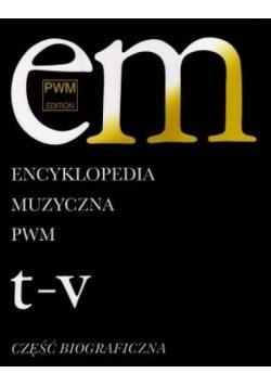Encyklopedia muzyczna T11 T-V. Biograficzna