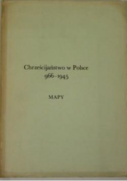 Chrześcijaństwo w Polsce. 966-1945 Mapy
