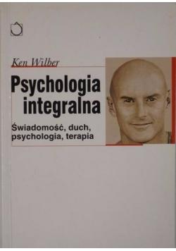 Psychologia integralna. Świadomość, duch, psychologia, terapia