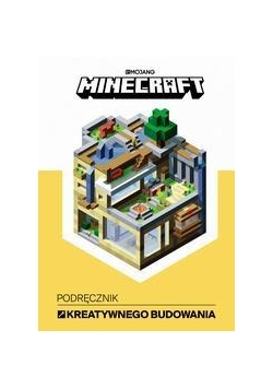 Minecraft. Podręcznik kreatywnego budowania