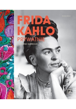 Frida Kahlo prywatnie