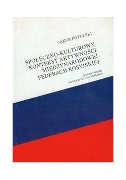 Społeczno-kulturowy kontekst aktywności międzynarodowej Federacji Rosyjskiej