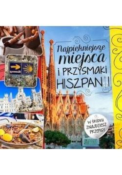 Najpiękniejsze miejsca i przysmaki Hiszpanii