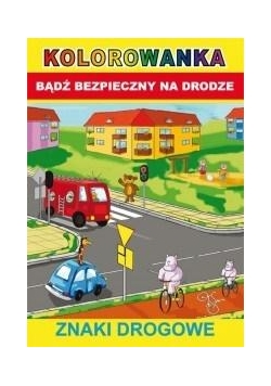Bądź bezpieczny na drodze. Znaki drogowe
