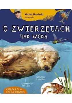 Opowiada..M.Brodacki opowiada o zwierzętach nad..