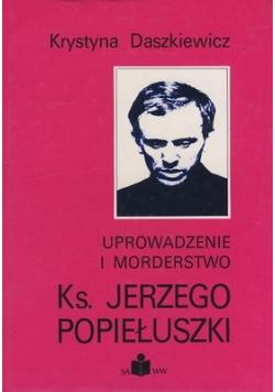 Uprowadzenie i morderstwo Ks.Jerzego Popiełuszki