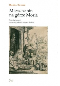 Mieszczanin na górze Moria. Soren Kierkegaard ...