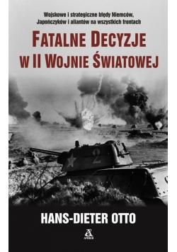 Fatalne decyzje w II wojnie światowej