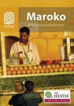Maroko. W labiryncie orientalnych medyn Wyd. I