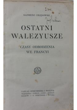 Ostatni Walezyusze, około 1920 r.