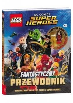 LEGO DC Comics. Fantastyczny przewodnik