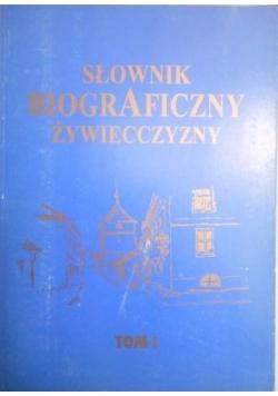 Słownik biograficzny Żywiecczyzny. Tom I