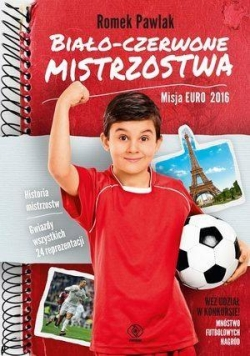 Biało-czerwone mistrzostwa. Misja Euro 2016