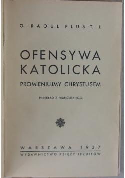 Ofensywa Katolicka, promieniujmy Chrystusem,  1937 r.
