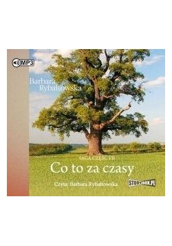 Saga cz.7 Co to za czasy audiobook wyd.2018