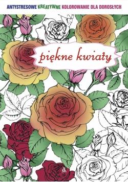 Antystresowe kreatywne kolorowanie dla dorosłych - piękne kwiaty