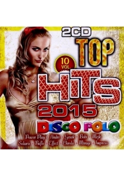 Top Hits Disco Polo 2015 vol.10 (2CD)
