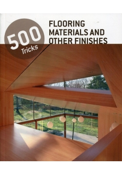500 tricks flooring materials and other finish