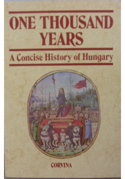 One thousand years. A concise history of Hungary