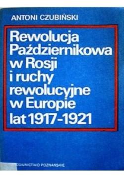 Rewolucja Październikowa w Rosji i ruchy rewolucyjne w Europie lat 1917-1921