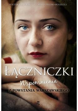Łączniczki. Wspomnienia z Powstania Warszawskiego