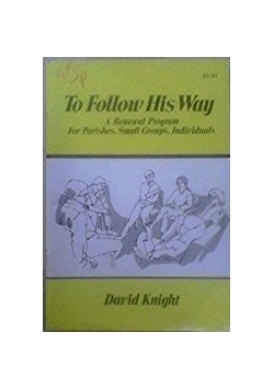 To Follow His Way a Parish Renewal Program