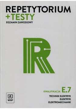 Repetytorium + testy Egzamin zawodowy E.7 Technik elektryk elektryk elektromechanik
