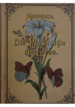 Die Physiologie der Liebe ,1885r.