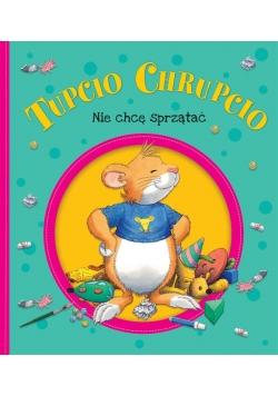 Tupcio Chrupcio. Nie chcę sprzątać w.2018