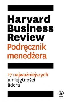 Harvard Business Review. Podręcznik menedżera