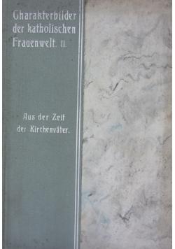 Charafterbilder der fatholischen Frauenwelt, 1911 r.