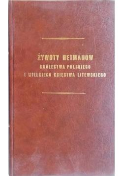 Żywoty hetmanów Królestwa Polskiego i Wielkiego Księstwa Litewskiego, reprint z 1850 r.