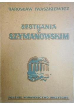 Spotkania z Szymanowskim, 1947 r.