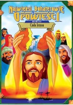 Najwięksi boh. i opowieści Biblii - Cuda Jezusa