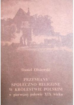 Przemiany społeczno-religijne w Królestwie Polskim w pierwszej połowie XIX wieku
