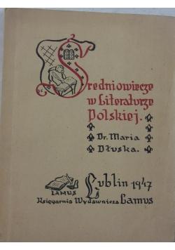 Średniowiecze w literaturze polskiej, 1947 r.
