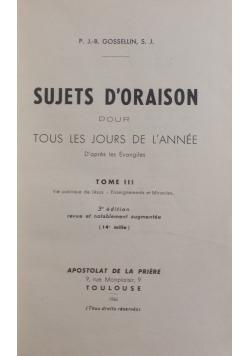 Sujets D'oraison pour tous les jours de L'Annee, tom III, 1950 r.
