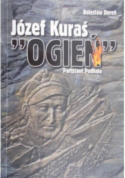 "Józef Kuraś ""Ogień"". Partyzant Podhala"