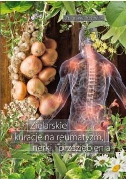 Zielarskie kuracje na reumatyzm, nerki...