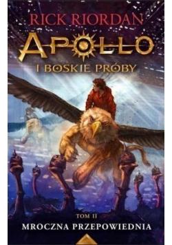 Apollo i boskie próby T.2 Mroczna przepowiednia