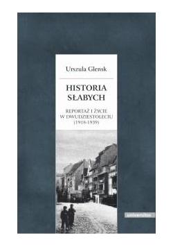 Historia słabych. Reportaż i życie w... wyd.2018